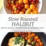 slow roasted halibut