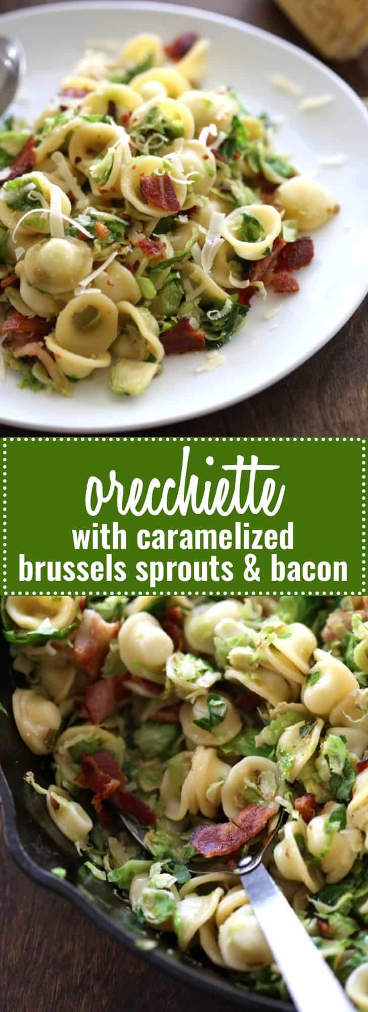 Orecchiette with Caramelized Brussels Sprouts and Bacon- Get some pasta boiling, crisp up bacon, caramelize brussels sprouts and toss it all in tangy cheese. It comes together in 35 minutes flat and tastes like the comfort food answer to a chilly winter night.