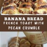 Baked Banana French Toast with Pecan Crumble