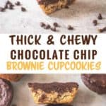 Thick and Chewy Chocolate Chip Brownie Cupcookies