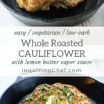 Whole Roasted Cauliflower with Lemon Butter Caper Sauce