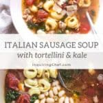 Italian Sausage Soup with Tortellini and Kale