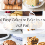 6 Easy Cakes to bake in an 8x8 pan