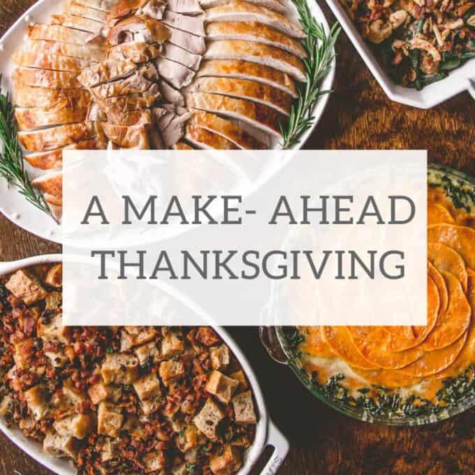 A Make Ahead Thanksgiving
